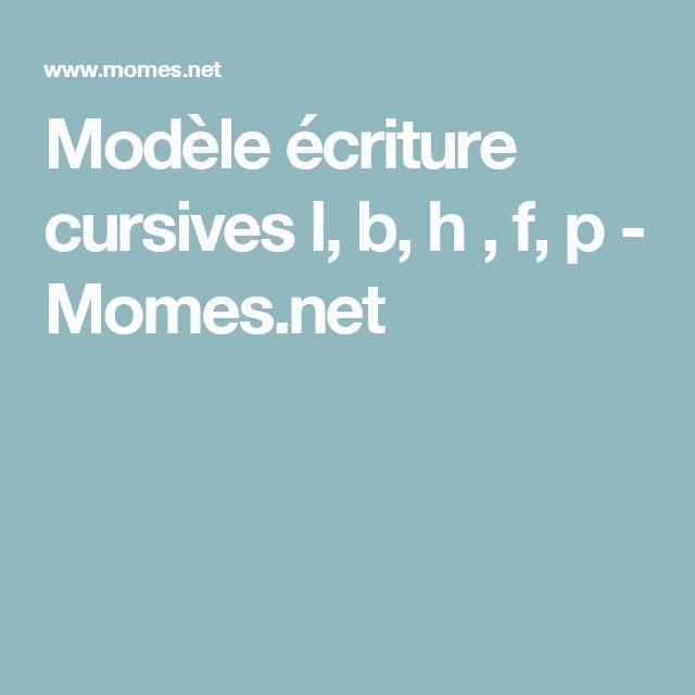 Modèle écriture cursives l, b, h , f, p - Momes.net