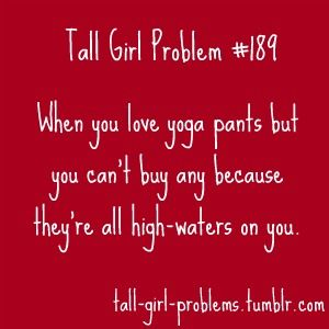 Tall girl problem...... true story