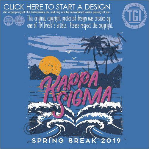 Kappa Sigma | Kappa Sig | KE | Spring Break | SB2019 | Frat | TGI Greek | Custom…