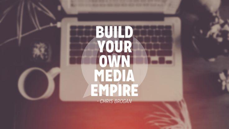 Build Your Own Media Empire: Chris Brogan - dustn.tv