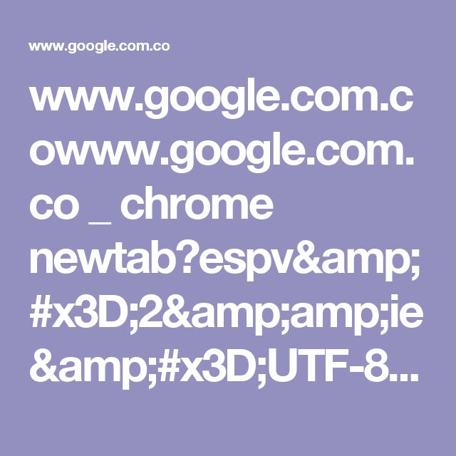 www.google.com.cowww.google.com.co _ chrome newtab?espv=2&ie=UTF-8 - Buscar con Google