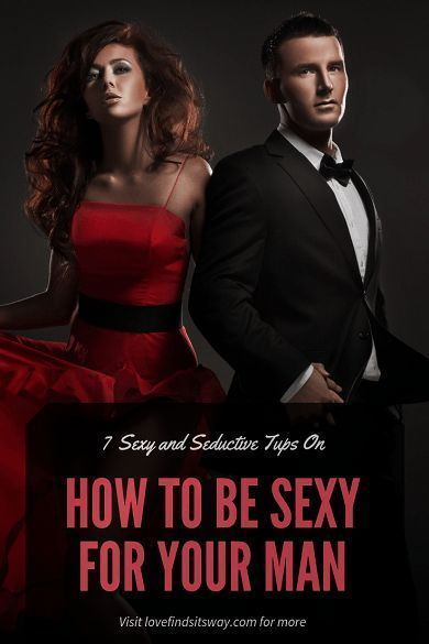 86a1e108e39 How To Be Sexy For Your Man (7 Romantic & Seductive Steps)   Healthy  Relationship tips for women   Make him miss you, How are you feeling, Make  him want you