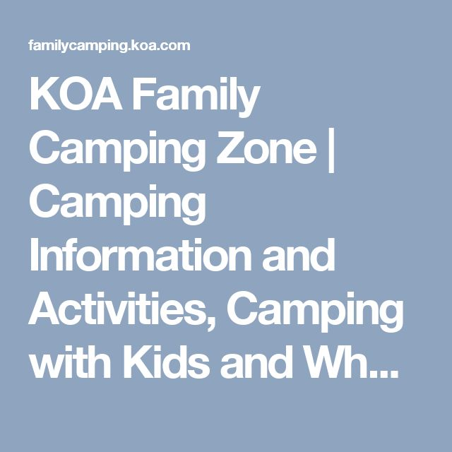 KOA Family Camping Zone | Camping Information and Activities, Camping with Kids and What to Bring Camping  |  Campfire Stories