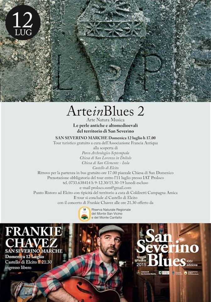 Domenica 12 Luglio 2015 Tour Arte in Blues e Concerto Gratuito Frankie Chavez a Elcito - San Severino Marche (Mc)