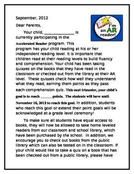 This letter, created by Carrie Franz, is a letter that can be sent home to parents which explains the Accelerated Reader program and also leaves space for the child's reading range and point goal. It is a great tool for increasing parent/teacher/student communciation and holds the child accountable for goals.
