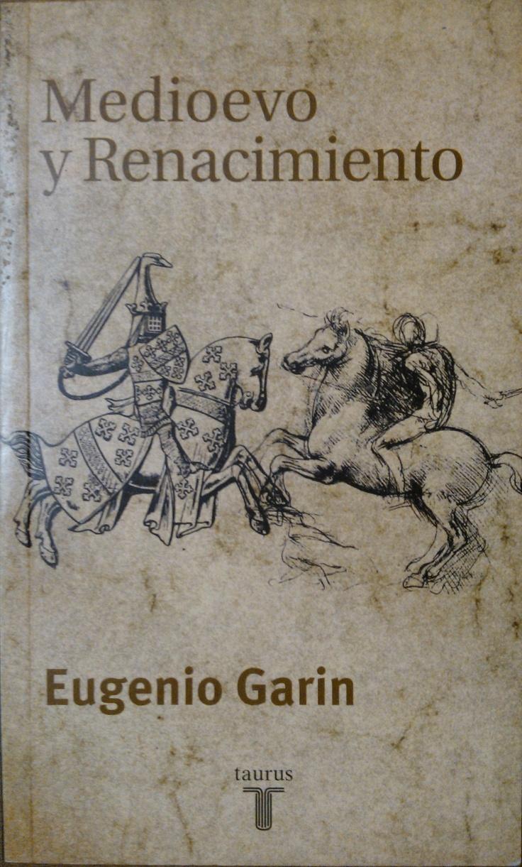 Medioevo y renacimiento. Eugenio Garin. #lagalatea