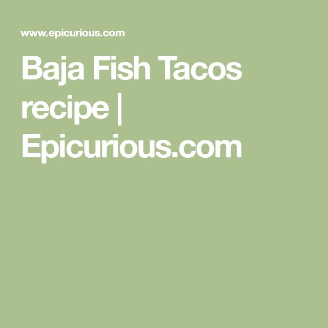 Baja Fish Tacos recipe | Epicurious.com