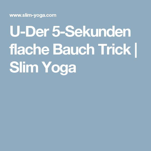 U-Der 5-Sekunden flache Bauch Trick | Slim Yoga