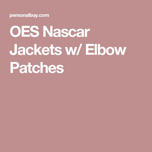 OES Nascar Jackets w/ Elbow Patches