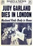 NY daily news cover Judy Garland death.  I remember being on the bus going to Alexander's with my Mom when I saw someone reading this newspaper.  I was sad.  She was Dorothy to me.