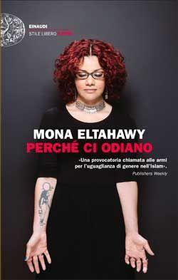 Mona Eltahawy - Perchè ci odiano, Stile Libero - DISPONIBILE ANCHE IN E-BOOK