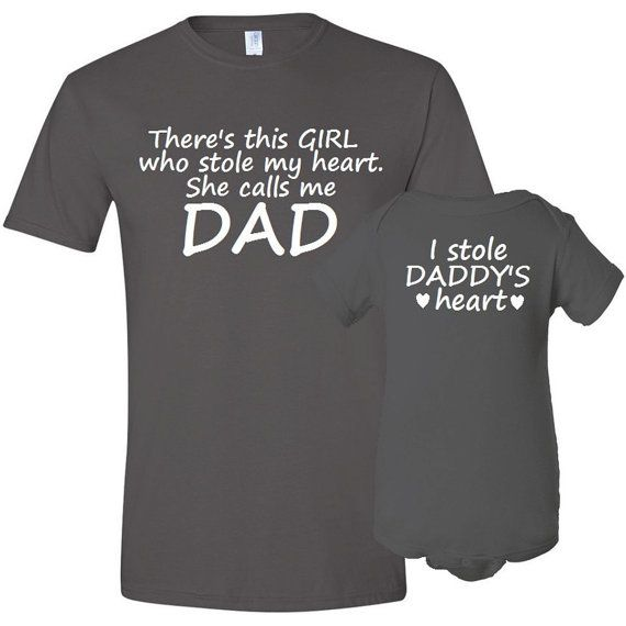 There's This Girl She Stole My Heart Calls Me Dad Father T-Shirt Matching Daughter Bodysuit / Shirt Set First Father's Day Baby Shower Gift on Etsy, $37.50