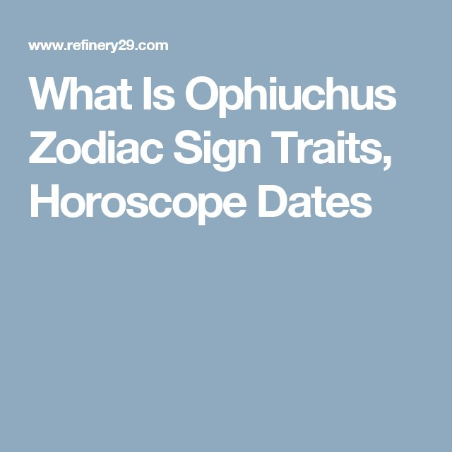 What Is Ophiuchus Zodiac Sign Traits, Horoscope Dates