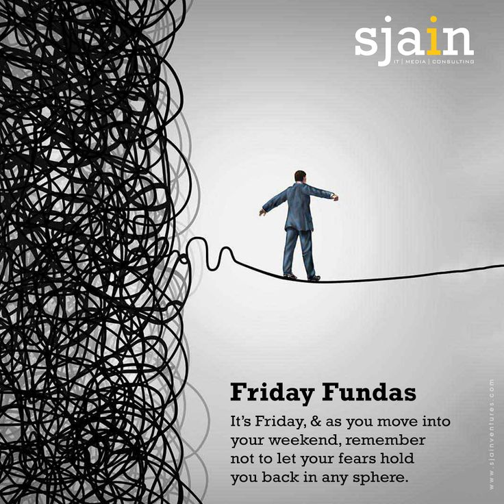 ‪#‎FridayFundas‬  It's Friday, and as you move into your weekend, remember not to let your fears hold you back in any sphere.  ‪#‎Sjain‬ Sjain Ventures's photo.