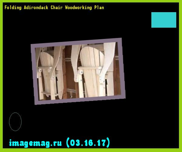 Folding Adirondack Chair Woodworking Plan  - The Best Image Search