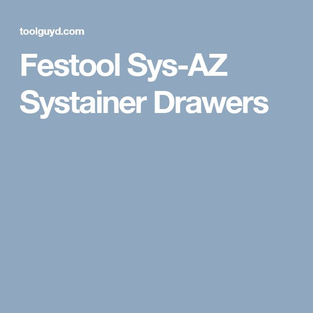Festool Sys-AZ Systainer Drawers