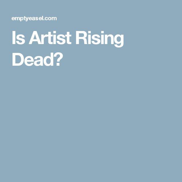 Is Artist Rising Dead?