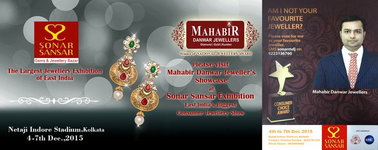 PLEASE VISIT MAHABIR DANWAR  JEWELLERS SHOWCASE SONAR SANSAR EXHIBITION ,EAST INDIA'S BIGGEST CONSUMER JEWELLERY SHOW
