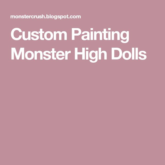 Custom Painting Monster High Dolls