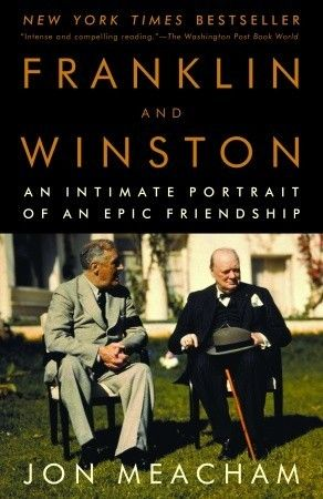 Franklin and Winston- An Intimate Portrait of an Epic Friendship by Jon Meacham http://www.bookscrolling.com/the-best-books-to-learn-about-president-franklin-d-roosevelt/