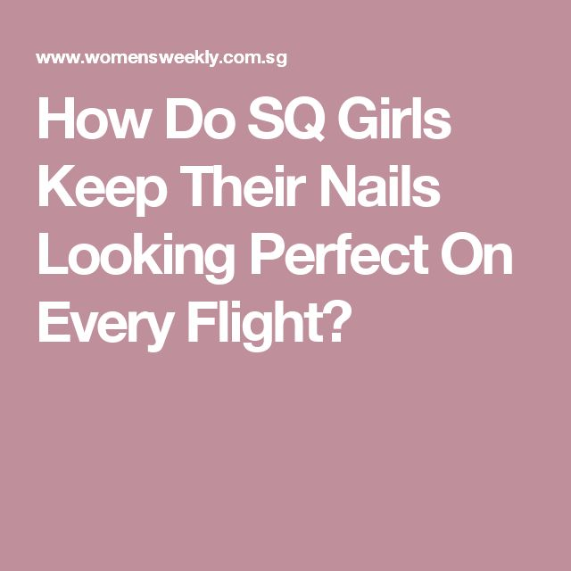 How Do SQ Girls Keep Their Nails Looking Perfect On Every Flight?