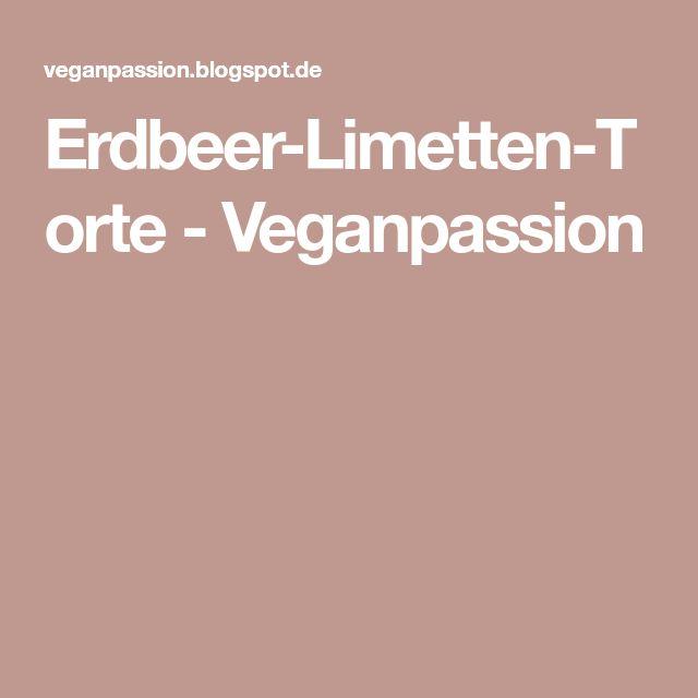 Erdbeer-Limetten-Torte - Veganpassion