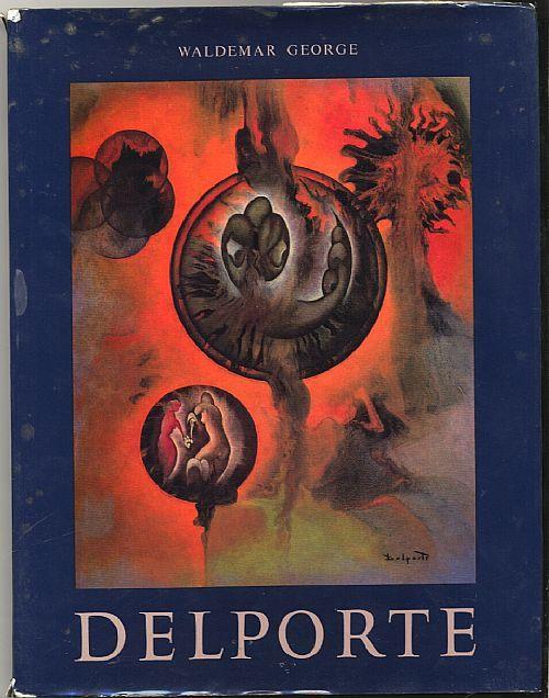 """Arte-""""Charles Delporte ou La nouvelle Genèse"""" Waldemar George. 1970  Editions art et industrie Max Fourny. 200 pp. con immagini a colori e in bianco e nero. 24,5x31,5 cm. Copertina rigida. Lingua francese e tedesca."""