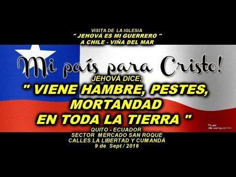 """[ 45 ] JEHOVÁ REVELA EN CHILE ; """" VIENE HAMBRE, PESTES, MORTANDAD EN TODA LA TIERRA """" - YouTube"""