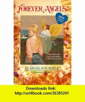 An Angel for Molly (Forever Angels) (9780816739158) Suzanne Weyn, Mark English, Katrina , ISBN-10: 0816739153  , ISBN-13: 978-0816739158 ,  , tutorials , pdf , ebook , torrent , downloads , rapidshare , filesonic , hotfile , megaupload , fileserve