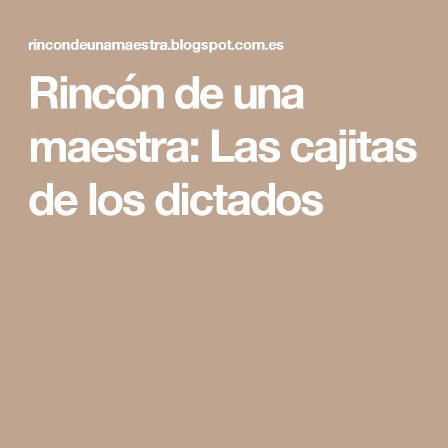 Rincón de una maestra: Las cajitas de los dictados