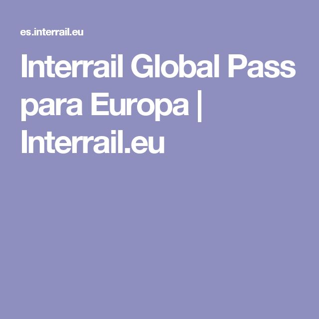 Interrail Global Pass para Europa | Interrail.eu