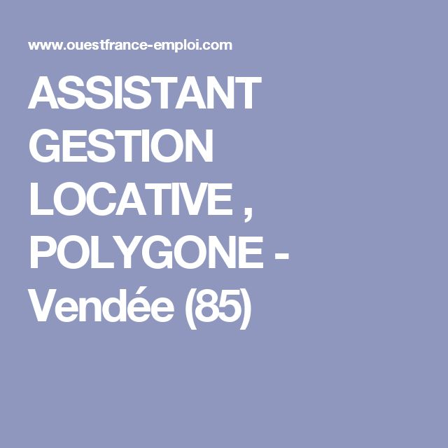 ASSISTANT GESTION LOCATIVE , POLYGONE - Vendée (85)