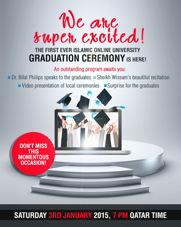 Have you heard the news? The Islamic Online University is holding its first ever online graduation ceremony and we want you to be part of it. Come and share our happiness with the IOU graduates this Saturday 3rd January 2015, 7:00 p.m. Qatar time.
