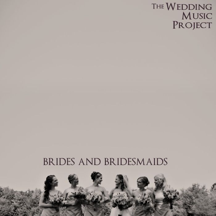 Wedding Processional Songs For Bride & Bridesmaids. 28