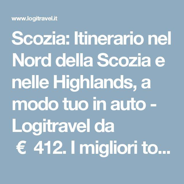 Scozia: Itinerario nel Nord della Scozia e nelle Highlands, a modo tuo in auto - Logitravel da €412. I migliori tour al miglior prezzo con Logitravel