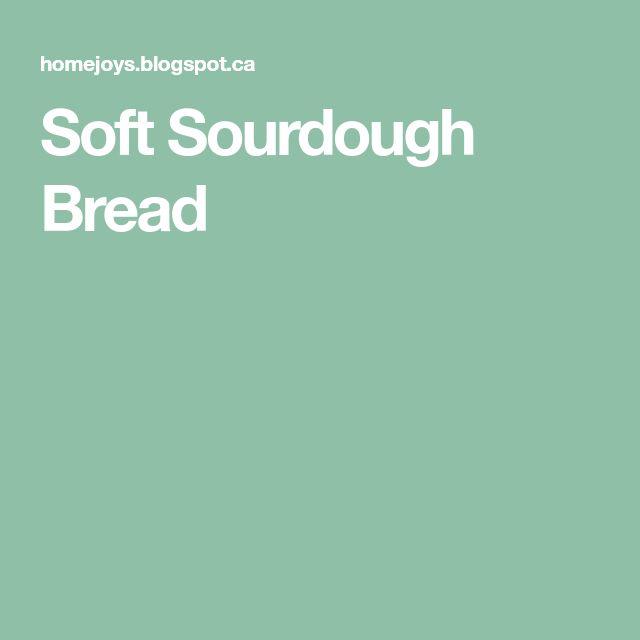 Soft Sourdough Bread