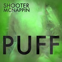 Shooter McNappin - PUFF by Shooter McNappin on SoundCloud