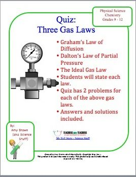 "This is a quiz to test the gas law concepts of Dalton's Law, Graham's Law, and the Ideal Gas Law. I would consider this a ""daily quiz"" to check for understanding of these three concepts, and not a comprehensive test on gas laws. There are 9 questions and problems."