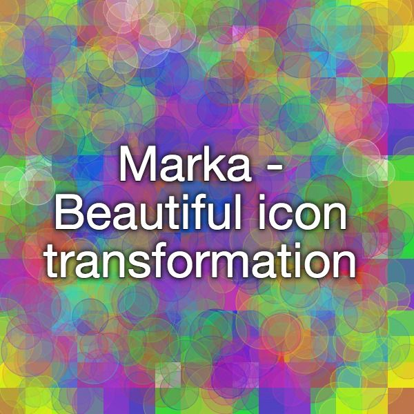 Marka - Beautiful icon transformation