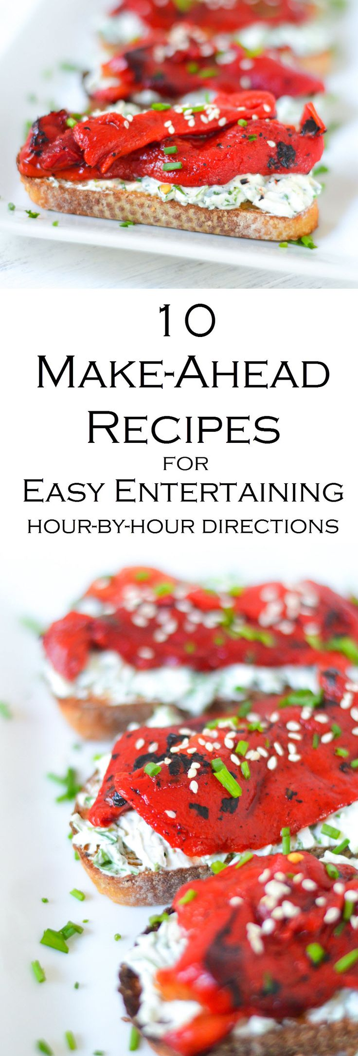 10 Make Ahead Recipes + Tips for Easy Entertaining. Hour by Hour Directions