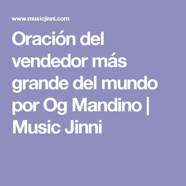 Oración del vendedor más grande del mundo por Og Mandino | Music Jinni