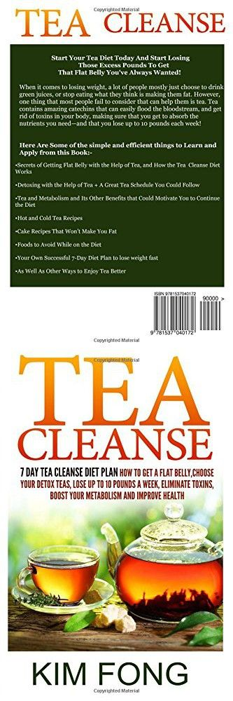 Tea Cleanse: 7 Day Tea Cleanse Diet Plan :How To Get A Flat Belly, Choose Your Detox Teas, Lose ...