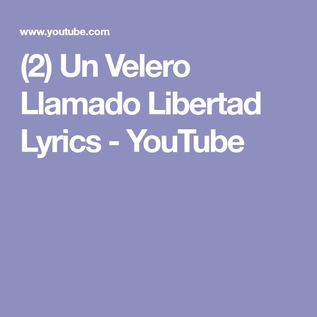 (2) Un Velero Llamado Libertad Lyrics - YouTube