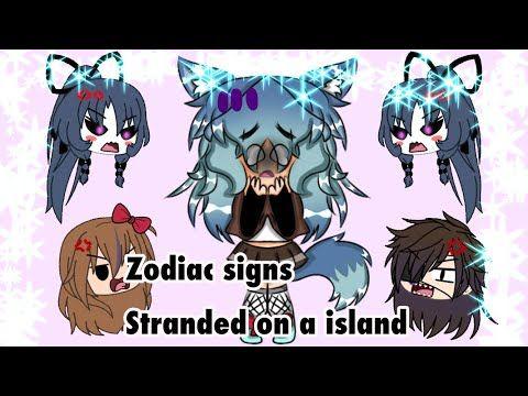 Zodiac Signs Stranded On A Island Gacha Life Skit Youtube Zodiac Zodiac Signs Skits