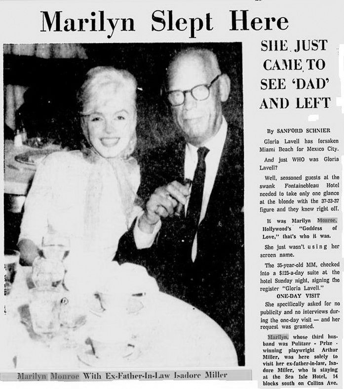 On February 19, 1962 Marilyn spent a day in Miami Beach with Isadore Miller (Arthur's dad) and she slept at the Fontainebleau Swank hotel. Here an article on a Miami Newspaper dated February 20, 1962.