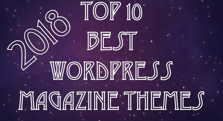 Top 10 Best WordPress Magazine Themes 2018-WP Free Premium  Best WordPress Magazine Themes: The Internet takes over the way virtually everything is done, including the reading of newspapers and magazines. In order to survive, every newspaper and magazine owners have had to adjust so that they don't lose their audience.