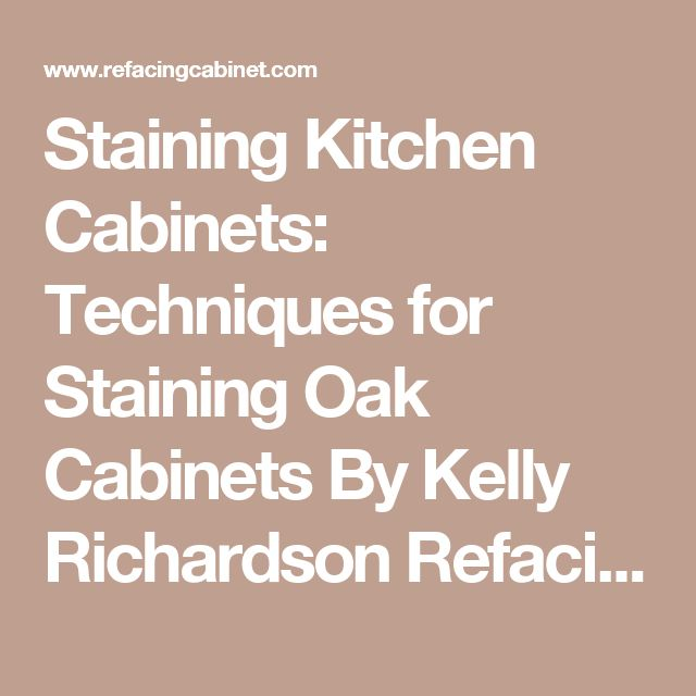 Colors That Bring Out The Best In Your Kitchen: Best 25+ Staining Oak Cabinets Ideas On Pinterest
