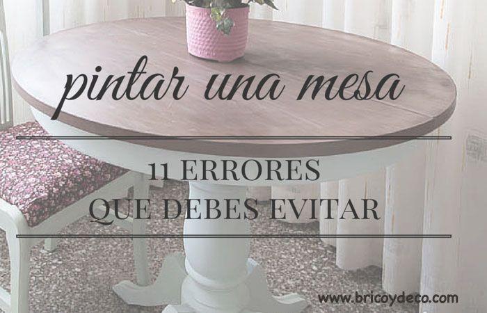 Estos son los 11 errores que debes evitar si vas a pintar una mesa y quieres conseguir un buen acabado que resista al paso del tiempo y al uso diario.