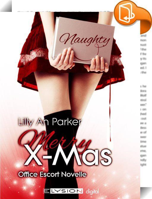 Merry X-mas    ::  Chris will eine Frau, die ihn Heiligabend zu einem Weihnachtsevent begleitet und die er ficken kannl, wann er will, wo er will und wie er will - ein 'Nein' ist bei dem Deal nicht vorgesehen. Da passt es gut, dass die Office-Escort-Dame Alexa nur eines will: Ihrer Familienfeier entkommen. Doch was als käuflicher Spaß beginnt, wird Dank Alexas Preisvorstellung und ihrer großen Klappe rasch zu einem sinnlichen Weihnachtsvergnügen.