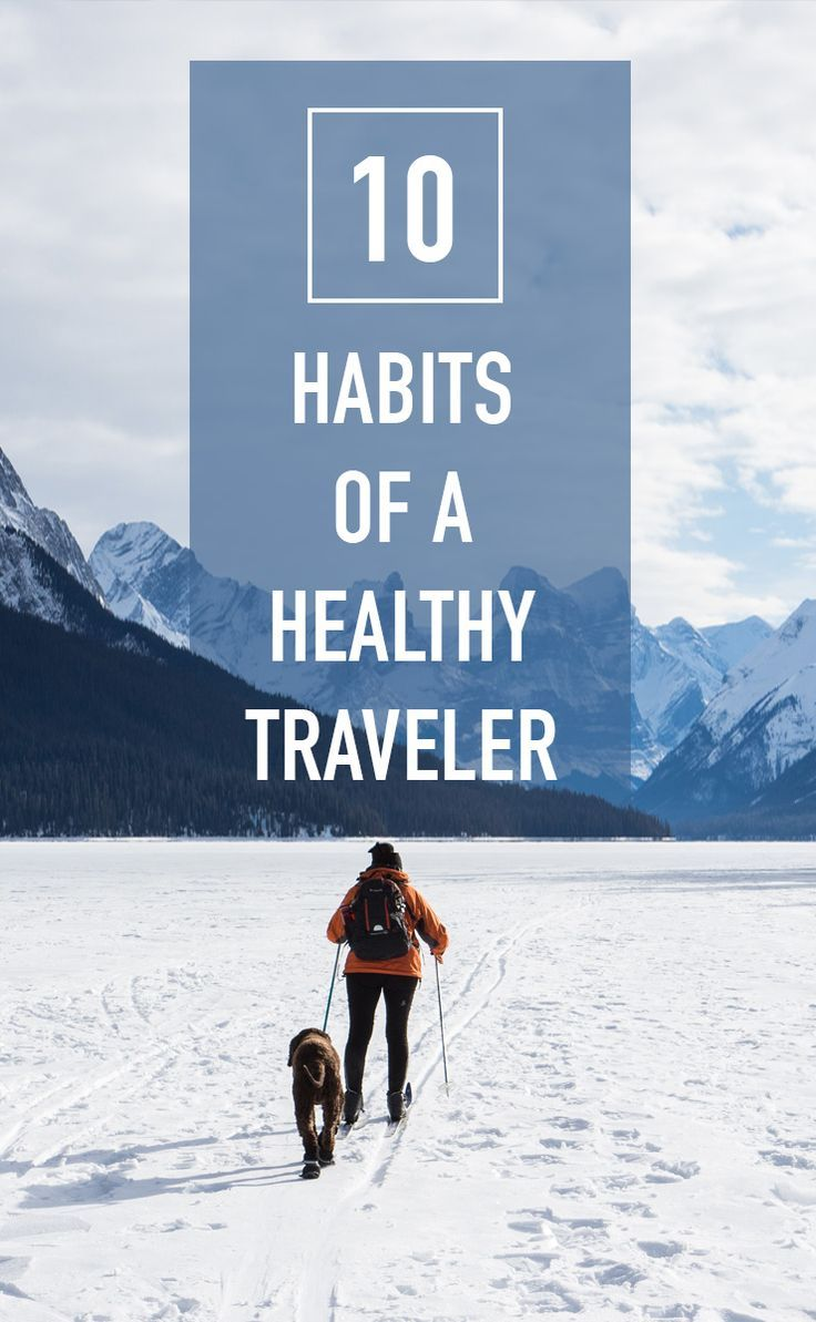 10 habits of a healthy traveler. Stay active while seeing the world.